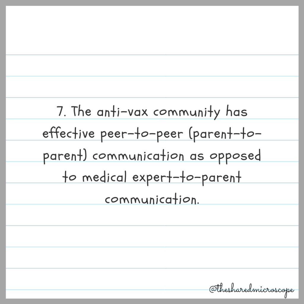 7. The anti-vax community has effective peer-to-peer (parent-to-parent) communication as opposed to medical expert-to-parent communication